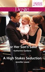 For Her Son's Sake / A High Stakes Seduction - Katherine Garbera