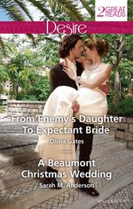 From Enemy's Daughter to Expectant Bride/A Beaumont Christmas Wedding - Olivia Gates