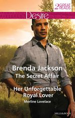 The Secret Affair / Her Unforgettable Royal Lover - Brenda Jackson