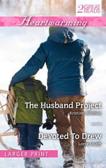 Heartwarming Duo/The Husband Project/Devoted To Drew : The Husband Project / Devoted To Drew - Kristine Rolofson