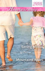 Heartwarming Duo/Saving Alyssa/Mountains Apart : Saving Alyssa / Mountains Apart - Loree Lough