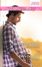 Heartwarming Duo/The Husband Show/Eva's Deadline : The Husband Show / Eva's Deadline - Kristine Rolofson
