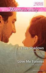 Heartwarming Duo/Love Shadows/Love Me Forever : Love Shadows / Love Me Forever - Catherine Lanigan