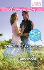 What She'd Do for Love / Fatherhood 101 : Heartwarming Duo - Cindi Myers