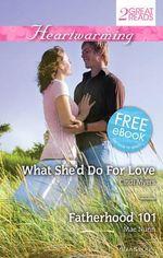 What She'd Do for Love / Fatherhood 101 : Heartwarming Duo - Cindi Myers