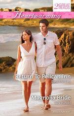 Return to Pelican Inn / Magnolia Bride : Heartwarming Duo - Dana Durgin