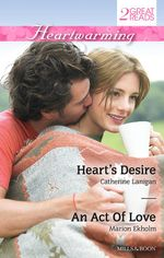 Heart's Desire / An Act Of Love : Heartwarming Duo - Catherine Lanigan