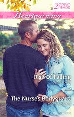 Risk Of Falling / The Nurse's Bodyguard : Heartwarming Duo - Syndi Powell