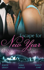 Escape For New Year : Amnesiac Ex, Unforgettable Vows / One Night With Prince Charming / Midnight Kiss, New Year Wish - Robyn Grady