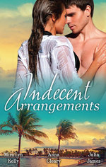 Indecent Arrangements : Tabloid Affair, Secretly Pregnant! / Do Not Disturb / Forbidden Or For Bedding? - Mira Lyn Kelly