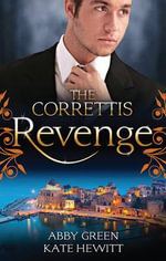 The Correttis : Revenge/A Shadow Of Guilt/An Inheritance Of Shame - Abby Green