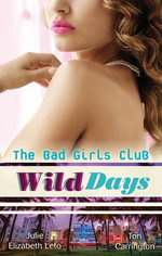 The Bad Girls Club : Wild Days : Brazen & Burning / Red-Hot & Reckless - Julie Leto