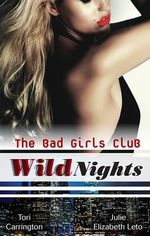 The Bad Girls Club : Wild Nights / Taken / Stripped - Tori Carrington