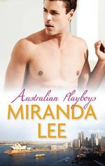 Australian Playboys : The Playboy's Virgin / The Playboy in Pursuit / The Virgin Bride - Miranda Lee