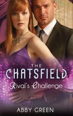 Rival's Challenge : The Chatsfield : Book 6 - Abby Green