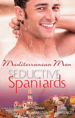 Mediterranean Men : Seductive Spaniards/At The Spaniard's Pleasure/The Spaniard's Woman/Mistress: Pregnant By The Spanish Billionaire - Jacqueline Baird