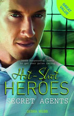 Hot Shot Heroes : Secret Agents/Bridal Armour/Ready, Aim...I Do!/Would-Be Christmas Wedding - Debra Webb