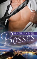 Brazilian Men : Bosses/The Brazilian's Blackmail Bargain/Brazilian Boss, Virgin Housekeeper/The Disobedient Virgin - Abby Green