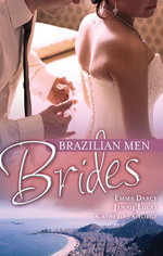 Brazilian Men Brides : The Ramirez Bride / Reckless Night In Rio / Under The Brazilian Sun - Emma Darcy