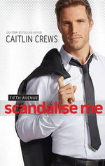 Scandalise Me - Caitlin Crews