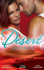 Desert Sheikhs : Monarch of the Sands / To Tame A Sheikh / Sheikh Protector - Sharon Kendrick