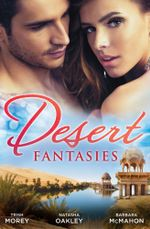 Desert Fantasies/Duty and the Beast/Cinderella and the Sheikh/Marrying the Scarred Sheikh - Trish Morey