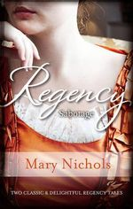Bachelor Duke / Runaway Miss : Regency Sabotage - Mary Nichols