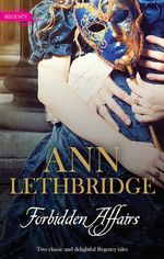 Forbidden Affairs : The Gamekeeper's Lady / More Than A Mistress - Ann Lethbridge