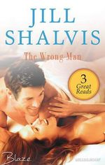 The Wrong Man : Out Of The Blue / Her Perfect Stranger / Back In The Bedroom - Jill Shalvis