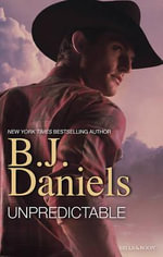 Unpredictable : Branded / Lassoed / Rustled - B. J. Daniels