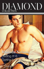 Rhonda Nelson Diamond Collection 201405/Getting It!/Getting It Good! : Getting It! / Getting It Good! - Rhonda Nelson
