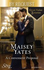 A Convenient Proposal : The Argentine's Price / The Highest Price to Pay / Girl on A Diamond Pedestal - Maisey Yates