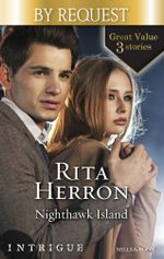 Nighthawk Island : The Cradle Mission / Undercover Avenger / Midnight Disclosures - Rita Herron