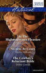 Mallory, Gifford And Cowan Taster Collection 201403/At The Highwayman's Pleasure/Secrets At Court/The Cowboy's Reluctant Bride : At The Highwayman's Pleasure / Secrets At Court / The Cowboy's Reluctant Bride - Sarah Mallory