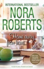 Home Away From Home : Temptation / Untamed - Nora Roberts