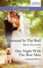 Diamond in the Ruff / One Night with the Best Man - Marie Ferrarella