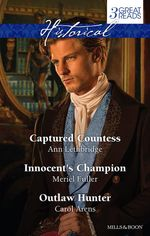 Lethbridge, Fuller and Arens Taster Collection 2014 : Captured Countess / Innocent's Champion / Outlaw Hunter - Ann Lethbridge