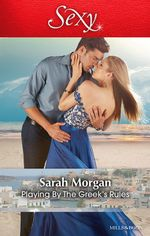 Playing By The Greek's Rules - Sarah Morgan