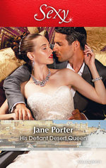His Defiant Desert Queen : The Disgraced Copelands - Jane Porter