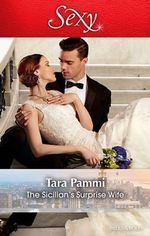 The Sicilian's Surprise Wife : Society Weddings - Tara Pammi