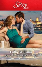 Bound by the Billionaire's Baby : One Night With Consequences - Cathy Williams