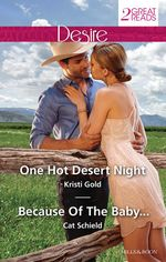 One Hot Desert Night / Because of the Baby... - Kristi Gold