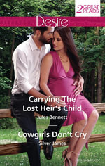 Carrying the Lost Heir's Child / Cowgirls Don't Cry - Jules Bennett