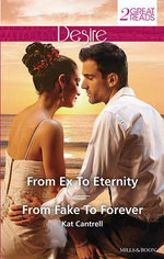 From Ex to Eternity / From Fake to Forever - Kat Cantrell