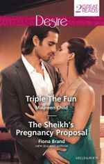 Triple the Fun / The Sheikh's Pregnancy Proposal : Desire Duo - Maureen Child