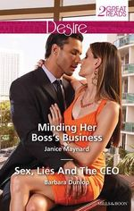 Minding Her Boss's Business / Sex, Lies and the CEO - Janice Maynard