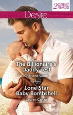 The Billionaire's Daddy Test/Lone Star Baby Bombshell - Charlene Sands