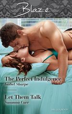 Blaze Duo : The Perfect Indulgence/Let Them Talk - Isabel Sharpe