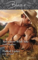 Blaze Duo/Anywhere With You/Pulled Under - Debbi Rawlins