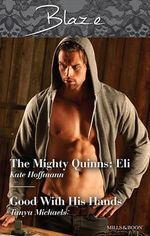 The Mighty Quinns : Eli / Good with His Hands : Blaze Duo - Kate Hoffmann